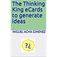 The Thinking King eCards to generate ideas (English Edition)