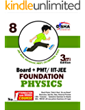New pattern Class 8 Board + PMT/ IIT-JEE Foundation PHYSICS 3rd edition