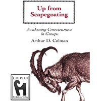 Up From Scapegoating: Awakening Consciousness in Groups
