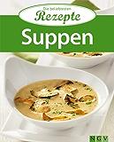 Suppen: Die beliebtesten Rezepte