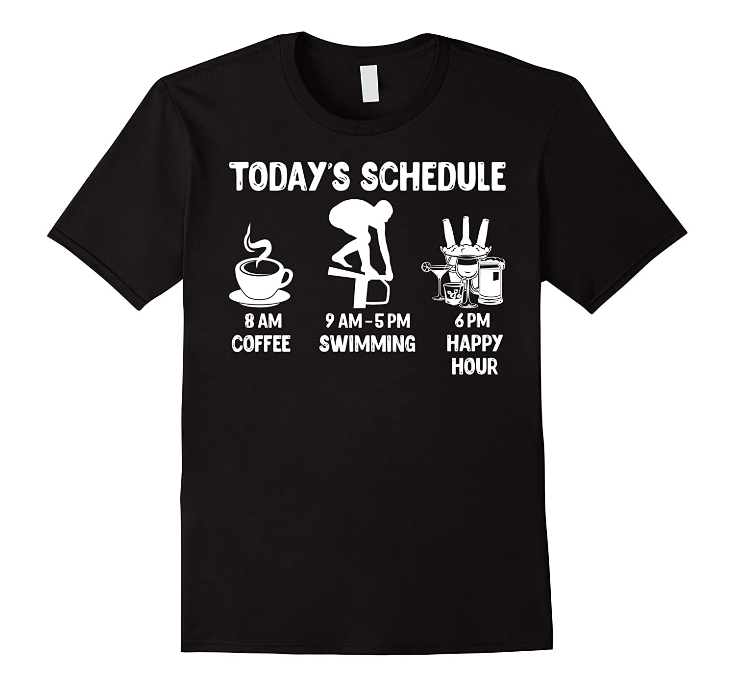 684c32429 Todays Schedule Swimming T-Shirt – Funny Shirt for Swimming-PL ...