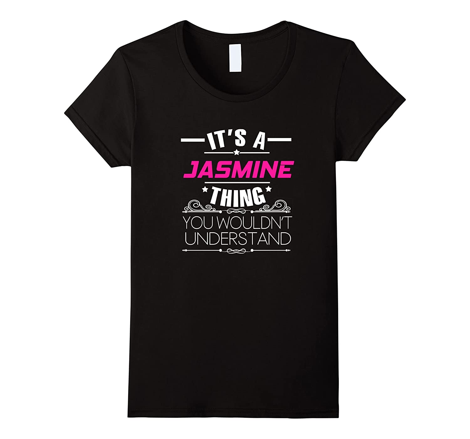Womens It's A Jasmine Thing, You Wouldn't Understand T Shirt-Rose