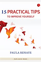 15 Practical Tips to Improve Yourself Kindle Edition