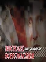 Michael Schumacher: The Red Baron