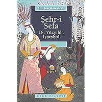 Şehr-i Sefa 18. Yüzyılda İstanbul