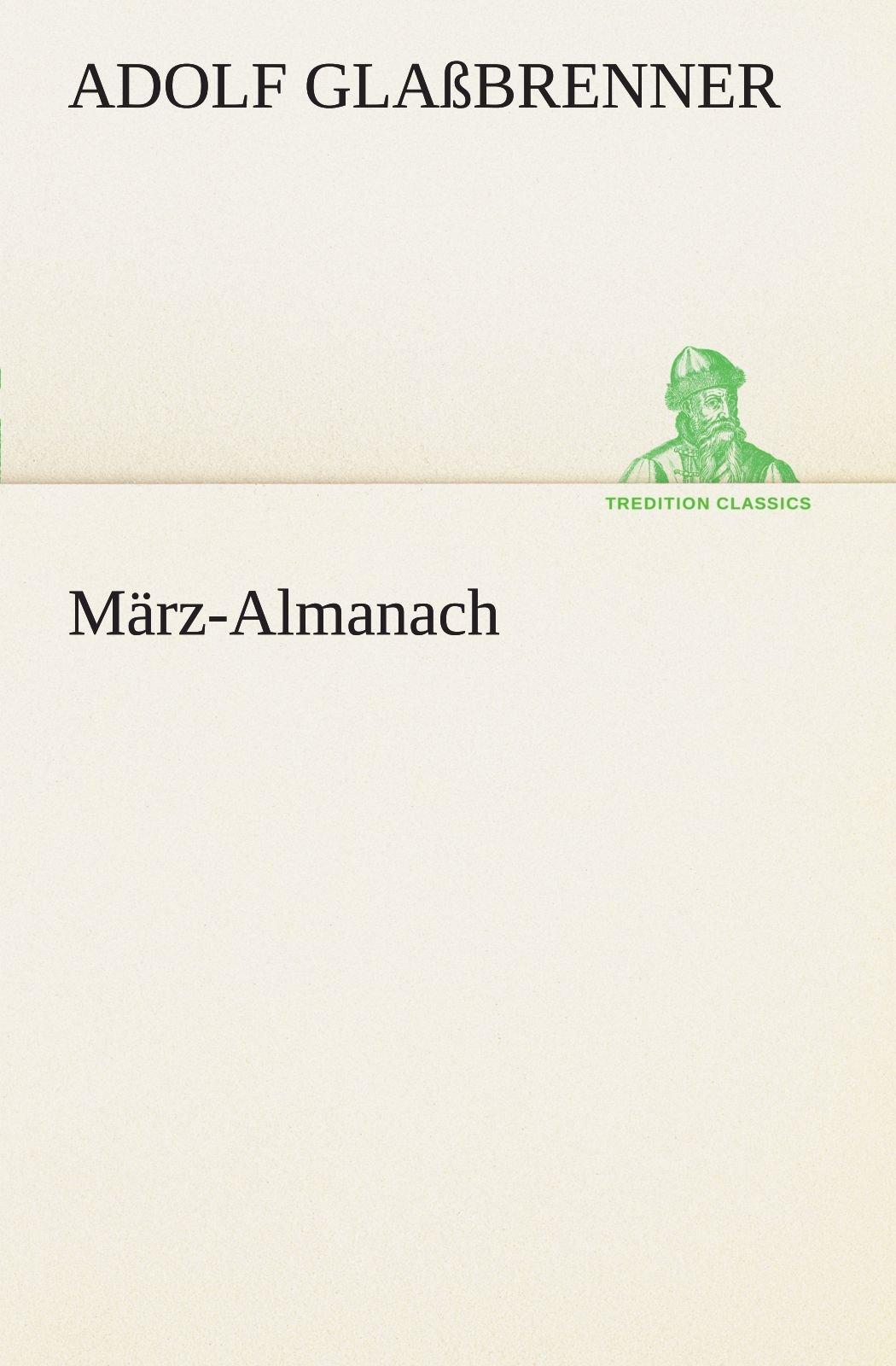 März-Almanach (TREDITION CLASSICS) (German Edition) PDF