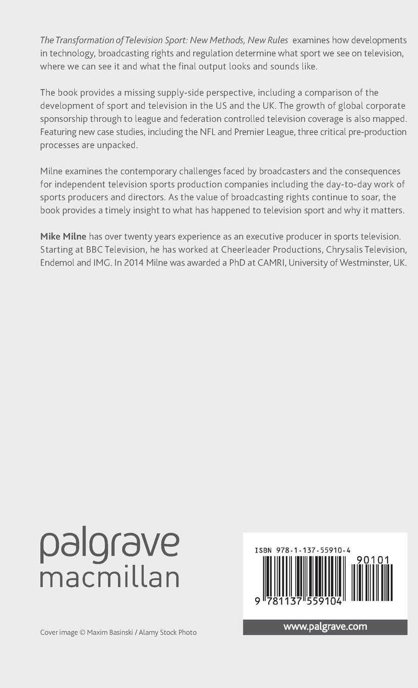 The Transformation of Television Sport: New Methods, New Rules (Palgrave Global Media Policy and Business) by Palgrave Macmillan