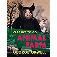Animal Farm (Classics To Go) (English Edition)