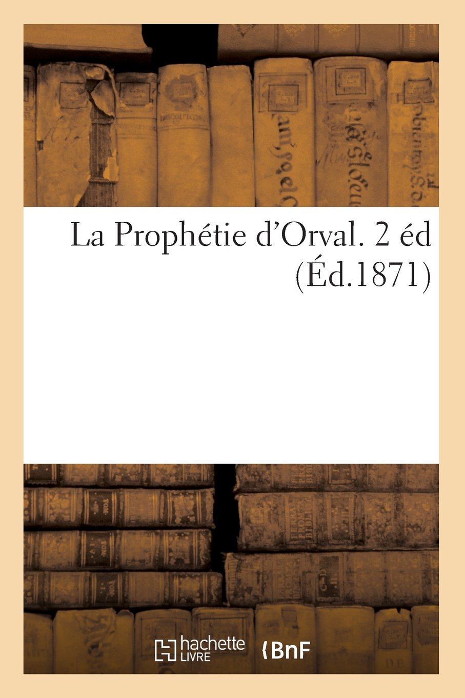 Download La Prophetie D'Orval. 2 Ed (Religion) (French Edition) PDF