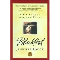 Blackbird: A Childhood Lost and Found