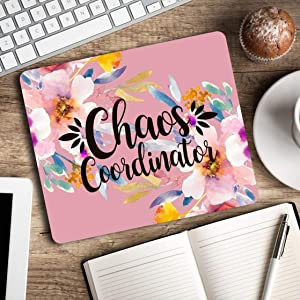 Chaos Coordinator - Motivational quote - Funny office humor - Floral Mouse Pad Computer Accessories Home Office Space Cubicle Decor