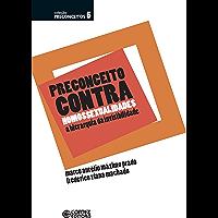 Preconceito contra homossexualidades: a hierarquia da invisibilidade (Coleção Preconceitos)