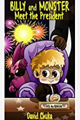 Billy and Monster Meet the President (The Fartastic Adventures of Billy and Monster Book 6) Kindle Edition