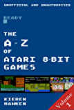 The A-Z of Atari 8-bit Games: Volume 1 (The A-Z of Retro Gaming Book 4) (English Edition)