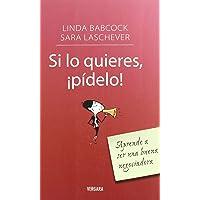 Si lo quieres, ¡pidelo! (Spanish Edition)