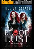 Blood Lust: An Urban Fantasy Novel (Curse of the Blood Magic Book 1)