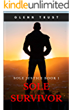 Sole Survivor (Sole Justice Book 1)