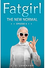 Fatgirl: The New Normal Kindle Edition
