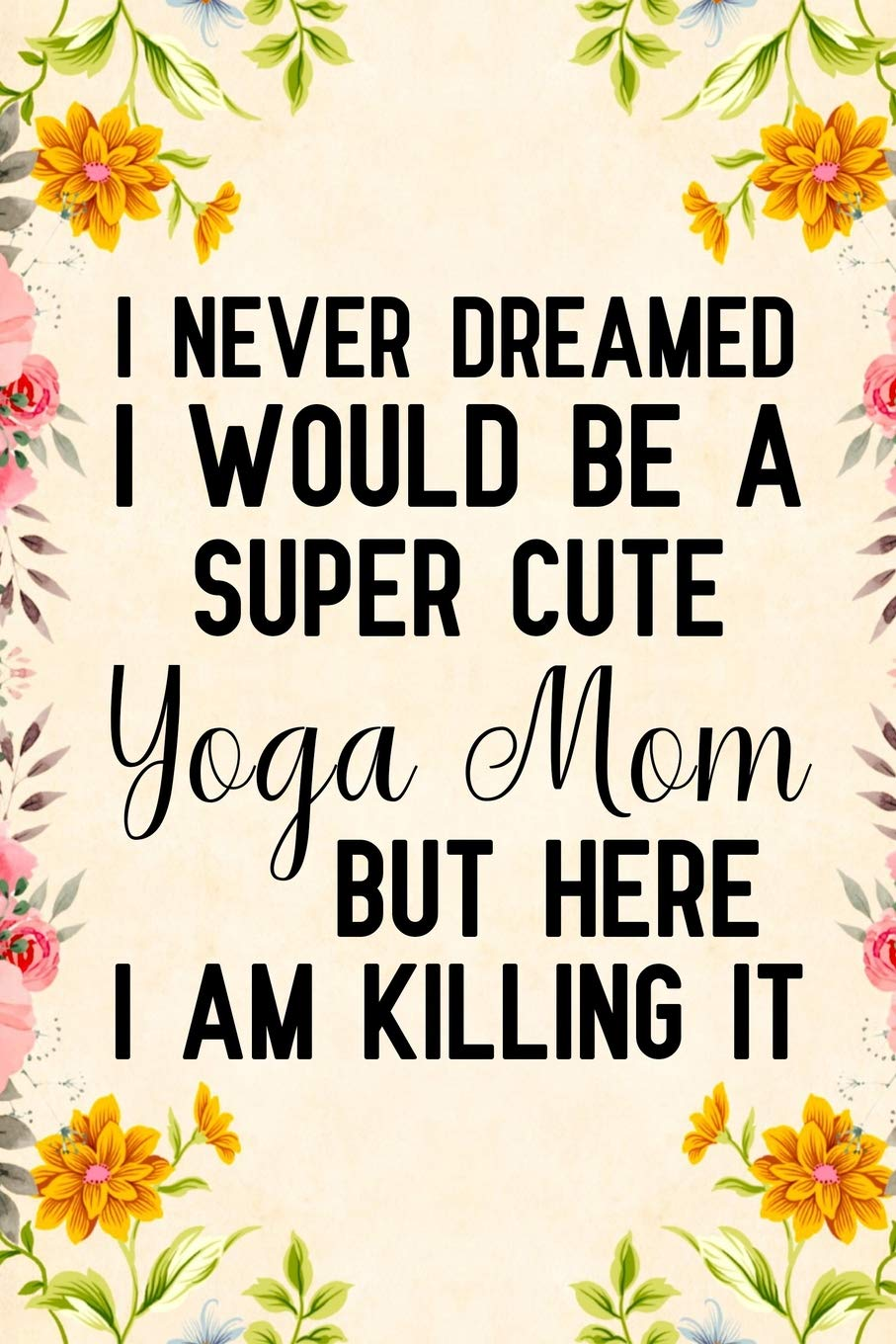 I Never Dreamed I Would Be A Super cute yoga mom But Here I ...