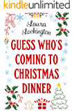Guess Who's Coming To Christmas Dinner: A moving holiday romance