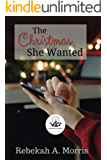 The Christmas She Wanted (Christmas Collection)