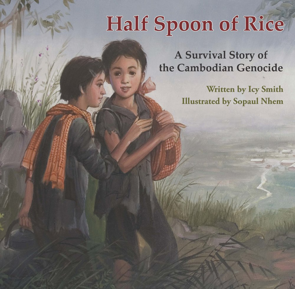 Half Spoon Of Rice A Survival Story Of The Cambodian Genocide Icy  Half Spoon Of Rice A Survival Story Of The Cambodian Genocide Icy Smith  Sopaul Nhem  Amazoncom Books