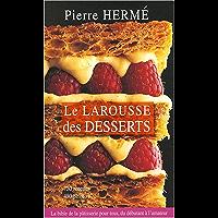 le larousse des desserts pierre hermé (French Edition)