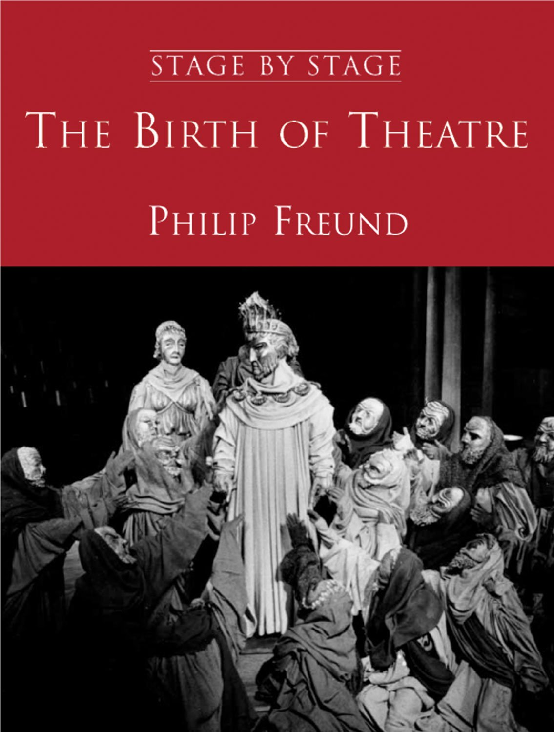 Download The Birth of Theatre: Stage By Stage: Volume 1 pdf epub