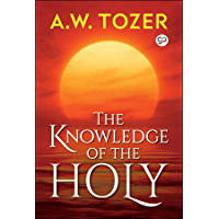 The Knowledge of the Holy: The Attributes of God (English Edition)