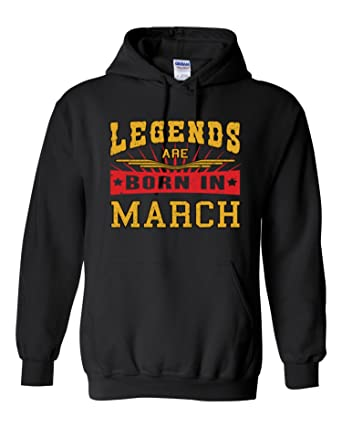 4657632f7 Amazon.com: Legends Are Born In March Hoodie Birthday Gift Hooded Shirt:  Clothing