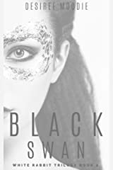 Black Swan (White Rabbit Trilogy Book 2) Kindle Edition