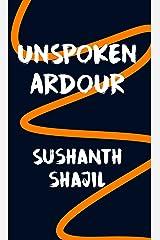 Unspoken Ardour Kindle Edition