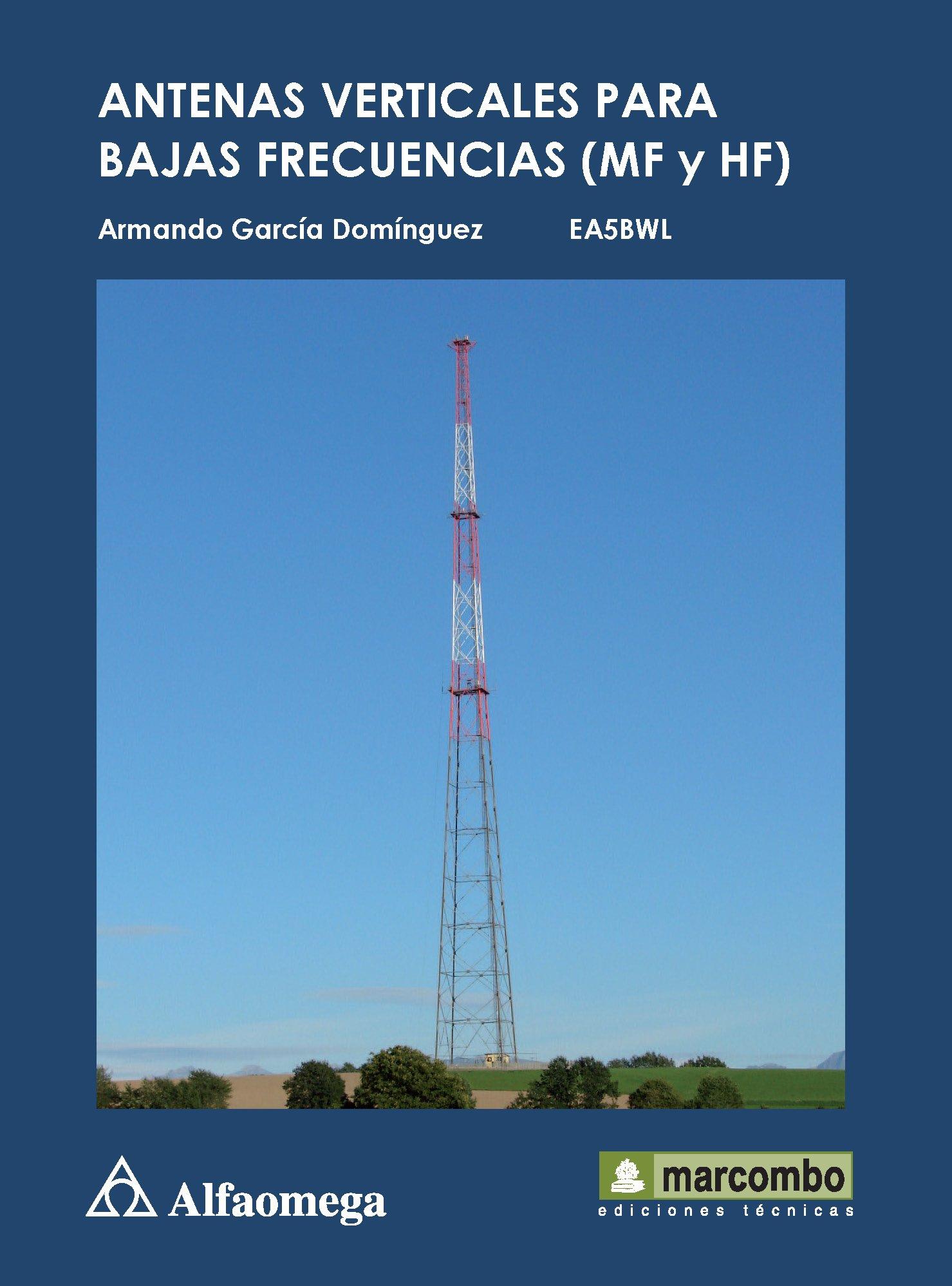 Antenas Verticales Para Bajas Frecuencias Mf Y Hf . Garcia ...