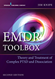 EMDR Toolbox, Second Edition: Theory and Treatment of Complex PTSD and Dissociation