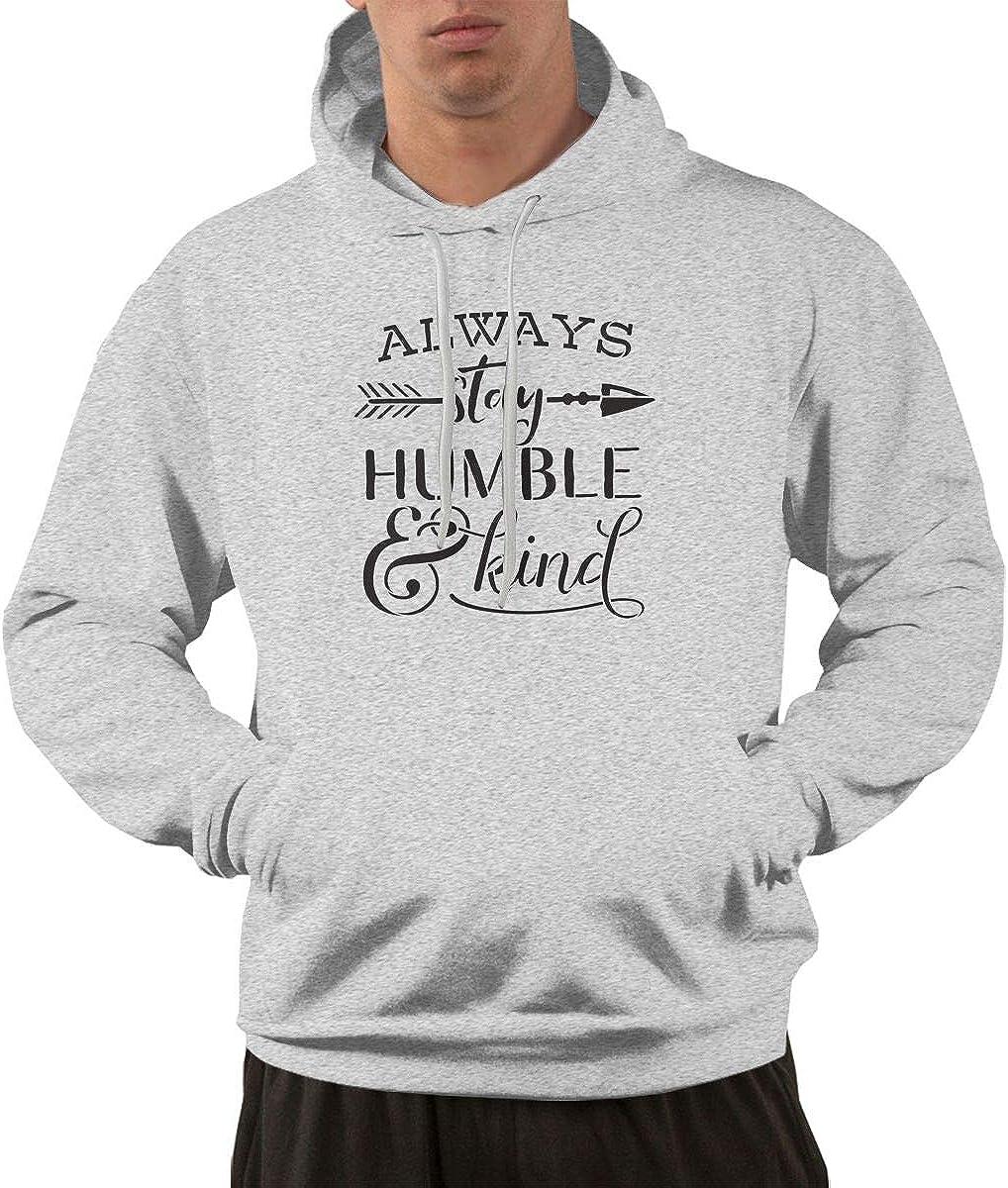 Always Stay Humble and Kind Pullover Hoodie Sweatshirt Mens Slim Fit Athletic Sweatshirt