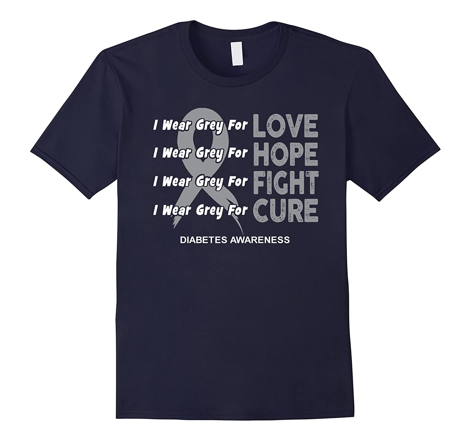 Diabetic Tshirt- I Wear Grey For Love Hope Fight Cure-Art
