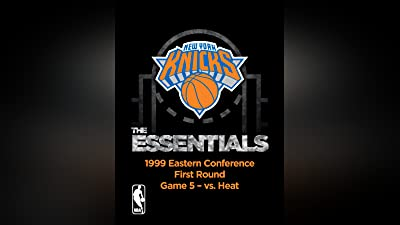 NBA The Essentials: New York Knicks � 1999 Eastern Conference First Round Game 5 vs. Heat