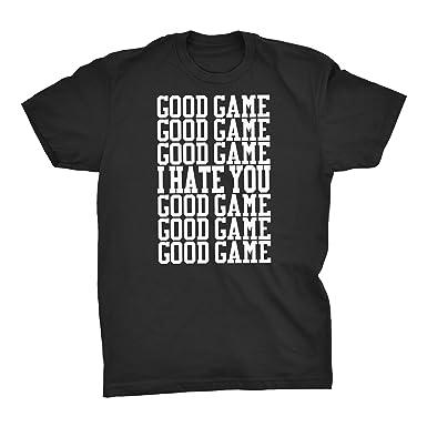 6e5840a38 Good Game, I Hate You Shirt - Funny Soccer Basketball Football Baseball T- Shirt