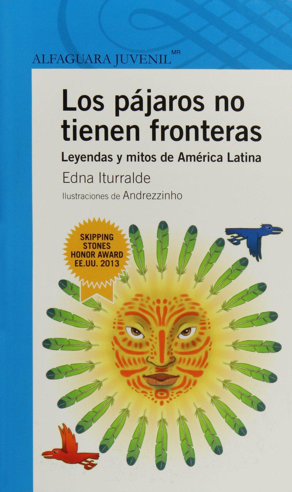Los pájaros no tienen fronteras (Spanish Edition): Edna Iturralde, Andrezzinho: 9786070119149: Amazon.com: Books