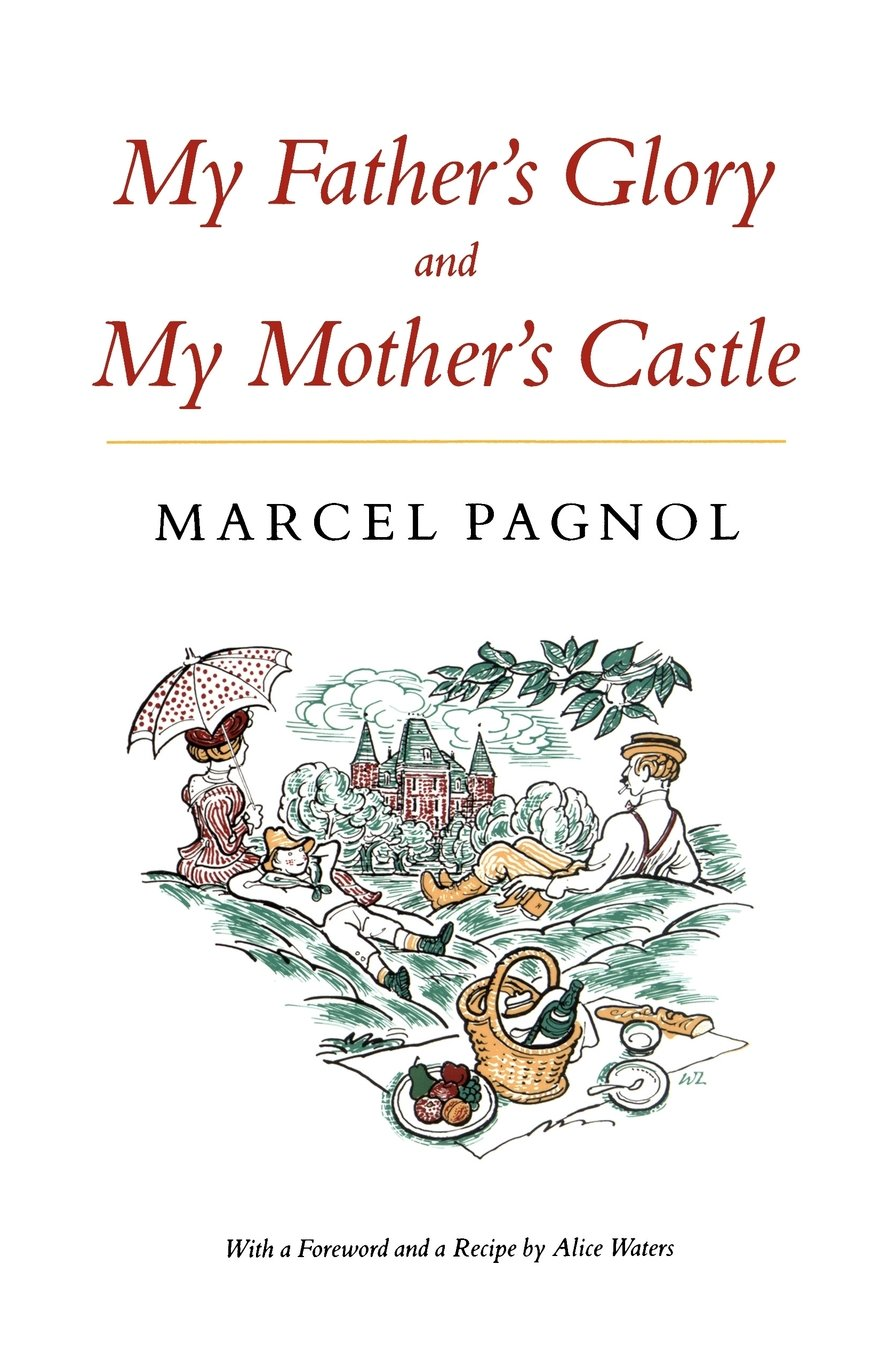 My Father s Glory & My Mother s Castle Marcel Pagnol s Memories of Childhood Marcel Pagnol Rita Barisse Alice L Waters Amazon