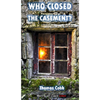 Who Closed the Casement?: An Inspector Bedison Mystery (Black Heath Classic Crime)