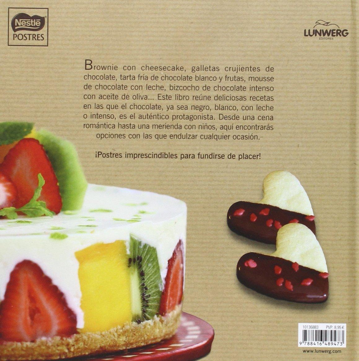 Fúndete de placer: Postres irresistibles para los amantes del chocolate Gastronomía: Amazon.es: Nestlé Postres: Libros