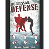 Aggressive Defense: Blocks, Head Movement & Counters for Boxing, Kickboxing & MMA