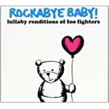 Rockabye Baby! Lullaby Renditions of The Foo Fighters [Import anglais]