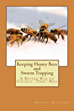 Keeping Honey Bees and Swarm Trapping
