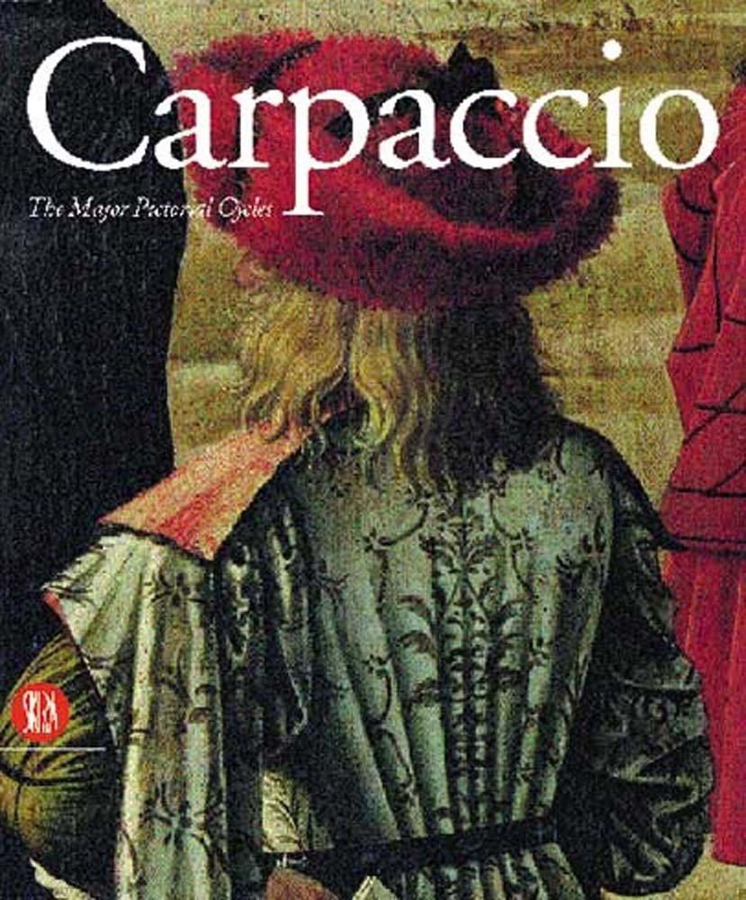 Carpaccio: Major Pictorial Cycles