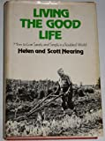 Living The Good Life: How to Live Sanely and Simply in a Troubled World