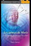 Les larmes de Marie - A la recherche du vrai cœur de la Mère
