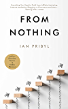 From Nothing: Everything You Need to Profit from Affiliate Marketing, Internet Marketing, Blogging, Online Business, e…