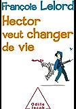Hector veut changer de vie (OJ.PSYCHOLOGIE)